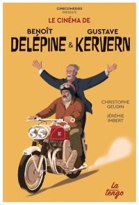 Le cinéma de Benoît Delépine & Gustave Kervern