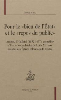Pour le bien de l'Etat et le repos du public, Auguste II Galand (1572-1637), conseiller d'Etat et commissaire de Louis XIII