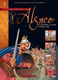 Cette histoire qui a fait l'Alsace. Volume 3, D'un Empire à l'autre