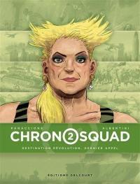 Chronosquad. Volume 2, Destination révolution, dernier appel