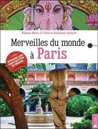 Merveilles du monde à Paris