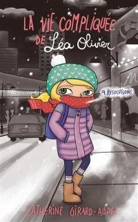 La vie compliquée de Léa Olivier. Volume 9, Résolutions