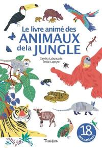 Le livre animé des animaux de la jungle