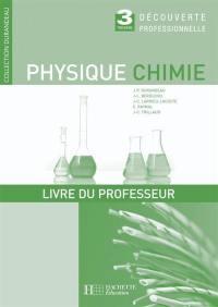 Physique-chimie 3e découverte professionnelle : livre du professeur