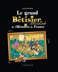 Le grand bêtisier illustré de l'histoire de France