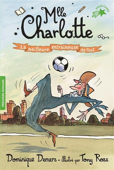 Mlle Charlotte, La meilleure entraîneuse de foot, Vol. 2