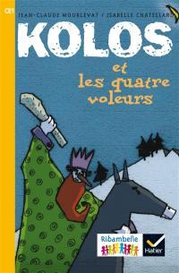 Kolos et les quatre voleurs : CE1, série jaune