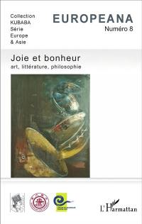 Europeana. n° 8, Joie et bonheur