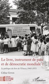Le livre, instrument de paix et de démocratie mondiale ?