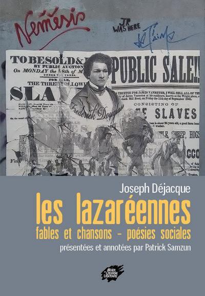 Les Lazaréennes. Précédé de Portrait de Déjacque en âme électrique