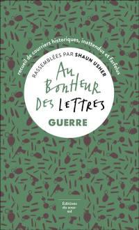 Au bonheur des lettres, Guerre