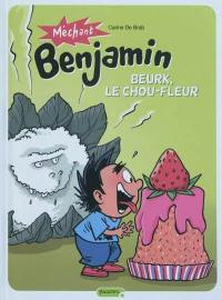 Méchant Benjamin. Volume 6, Beurk, le chou-fleur