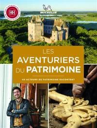 Les aventuriers du patrimoine : 40 acteurs du patrimoine racontent
