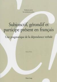 Subjonctif, gérondif et participe présent en français