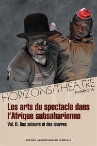 Horizons-Théâtre : revue d'études théâtrales. n° 14, Les arts du spectacle dans l'Afrique subsaharienne (2)