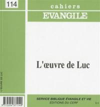 Cahiers Evangile. n° 114, L'oeuvre de Luc