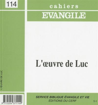 Cahiers Evangile. n° 114, L'oeuvre de Luc