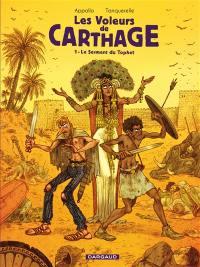 Les voleurs de Carthage. Vol. 1. Le serment du Tophet