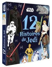 Star Wars : 12 histoires à travers la galaxie