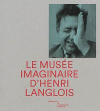 Le musée imaginaire d'Henri Langlois