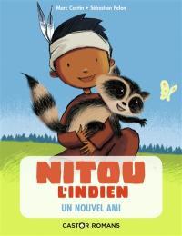 Nitou l'Indien, Un nouvel ami