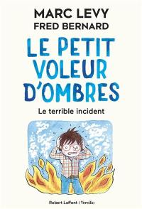 Le petit voleur d'ombres. Volume 3, Le terrible incident
