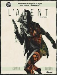 L'agent. Volume 1, Initiation