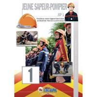 Jeune sapeur-pompier. Volume 1, Prompt secours, incendie, engagement citoyen et acteurs de la sécurité civile, préservation du potentiel physique