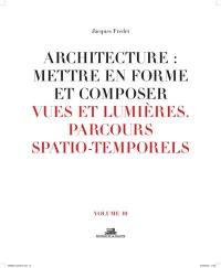 Architecture. Volume 10, Vues et lumières