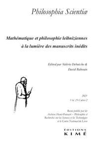 Philosophia scientiae. n° 25-2, Mathématique et philosophie leibniziennes à la lumière des manuscrits inédits
