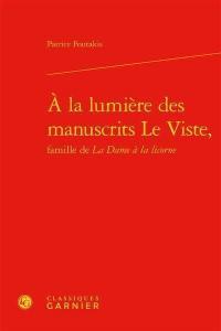 A la lumière des manuscrits Le Viste, famille de La dame à la licorne
