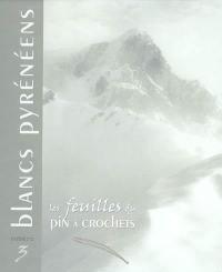 Feuilles du Pin à crochets (Les). n° 3, Blancs pyrénéens