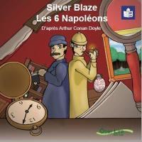 Silver blaze; Les 6 Napoléons