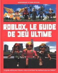 Roblox, le guide de jeu ultime