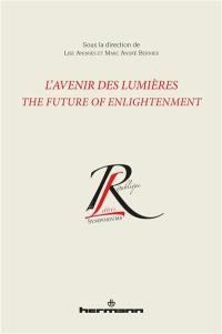 L'avenir des Lumières = The future of Enlightenment