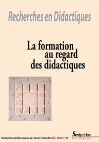 Recherches en didactiques. n° 26, La formation au regard des didactiques