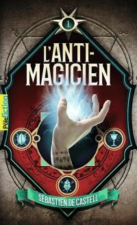L'anti-magicien. Volume 1,
