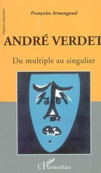 André Verdet, du multiple au singulier