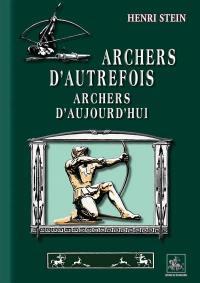 Archers d'autrefois, archers d'aujourd'hui