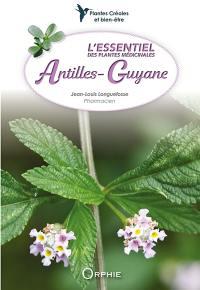 L'essentiel des plantes médicinales Antilles-Guyane