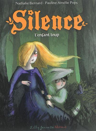 Silence. Volume 2, L'enfant loup