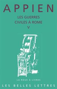 Les guerres civiles à Rome. Volume 5, Livre V