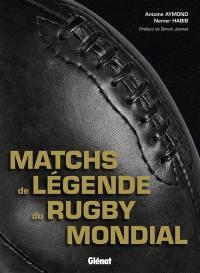Les matchs de légende du rugby mondial