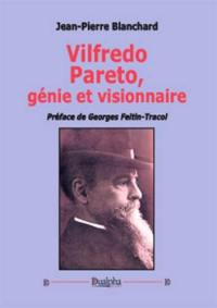 Vilfredo Pareto, génie et visionnaire