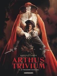 Arthus Trivium. Volume 2, Le troisième magicien