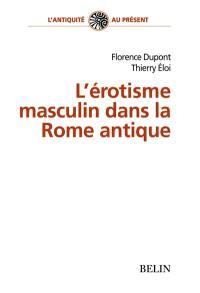 L'érotisme masculin dans la Rome antique