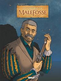 Les chemins de Malefosse. Volume 5,