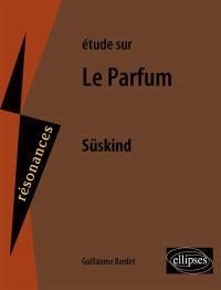 Etude sur Le parfum, Patrick Süskind