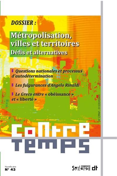 ContreTemps. n° 43, Métropolisation, villes et territoires : défis et alternatives