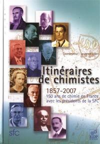 Itinéraires de chimistes, 1857-2007